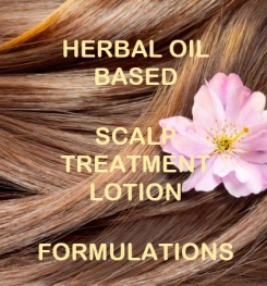 Herbal Oil Based Scalp Treatment Lotion Formulation And Production