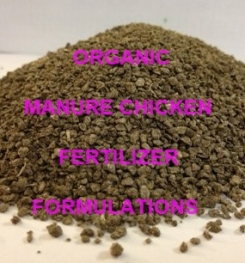 ORGANIC CHICKEN MANURE FERTILIZER FORMULATIONS AND MANUFACTURING PROCESS