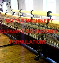 TEXTILE MACHINERY CLEANING DETERGENT FORMULATIONS AND PRODUCTION PROCESSES