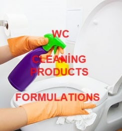 WC CLEANING PRODUCTS FORMULATIONS AND MANUFACTURING PROCESS