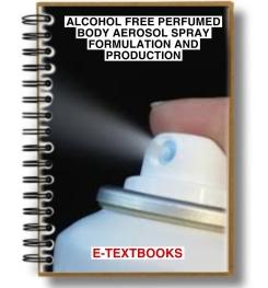Alcohol Free Perfumed Body Aerosol Spray Formulation And Production