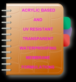 Acrylic Based And UV Resistant Transparent Waterproofing Membrane Formulation And Production