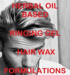 Herbal Oil Based Ringing Gel Hair Wax Formulation And Production