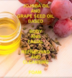 Jojoba Oil And Grape Seed Oil Based Body And Facial Refreshing And Cleansing Foam Formulation And Production