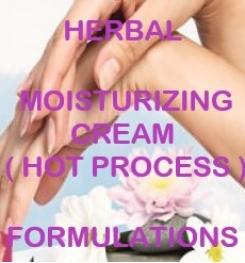 Herbal Moisturizing Cream ( Hot Process ) Formulation And Production
