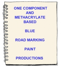 One Component And Methacrylate  ( PMMA ) Based Blue Road Marking Paint Formulation And Production