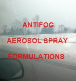 ANTIFOG AEROSOL SPRAY FORMULATIONS AND PRODUCTION PROCESS