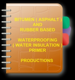 One Component, Bitumen ( Asphalt ) And Rubber Based Waterproofing ( Water Insulation ) Primer Formulation And Production