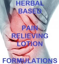 Herbal Based Pain Relieving Lotion Formulation And Production