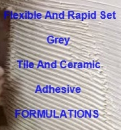 Flexible and Rapid Set,  Grey Tile And Ceramic Adhesive Formulation And Production Process
