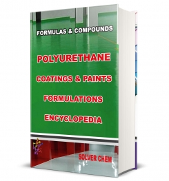 POLYURETHANE COATINGS  and PAINTS FORMULATIONS ENCYCLOPEDIA