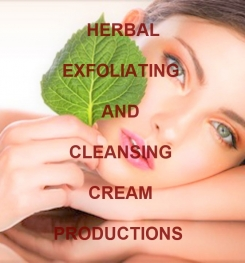 Herbal Exfoliating And Cleansing Cream Formulation And Production