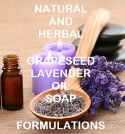 Natural And Herbal Grapeseed Lavender Oil Soap Formulation And Production