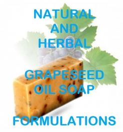 Natural And Herbal Grapeseed Oil Soap Formulation And Production