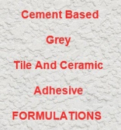 Cement Based Grey Tile And Ceramic Adhesive Formulation And Production Process