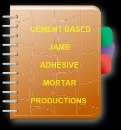 Cement Based Jamb Adhesive Mortar Formulation And Production