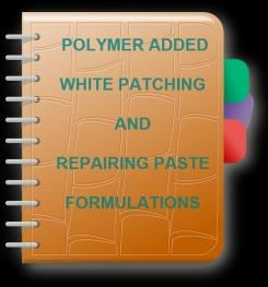Cement Based And Polymer Added White Patching And Repairing Paste Formulation And Production