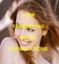 Hair Freshening Spray Formulations And Production Process