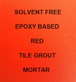 Two Component And Solvent Free Epoxy Based Red Tile Grout Mortar Formulation And Production