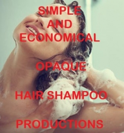 Simple And Economical Opaque Hair Shampoo Formulation And Production