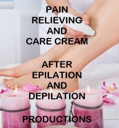 Pain Relieving And Care Cream After Epilation And Depilation Formulation And Production
