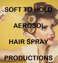 Soft To Hold Aerosol Hair Spray Formulation And Production