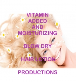 Vitamin Added And Moisturizing Blow Dry Hair Lotion Formulation And Production