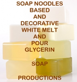 Soap Noodles Based And Decorative White Melt And Pour Glycerin Soap Formulation And Production