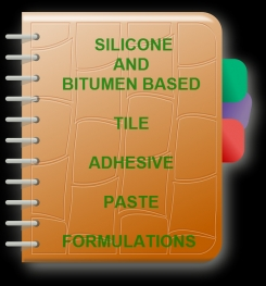 Silicone And Bitumen Based Tile Adhesive Paste Formulation And Production