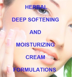 Herbal Deep Softening And Moisturizing Cream Formulation And Production