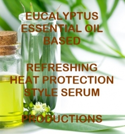 Eucalyptus Essential Oil Based Refreshing Heat Protection Style Serum Formulation And Production