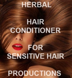 Herbal Hair Conditioner For Sensitive Hair Formulation And Production