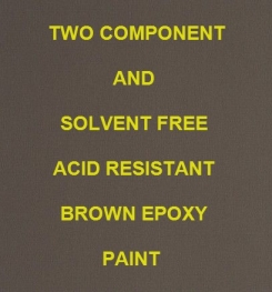 Two Component And Solvent Free Acid Resistant Brown Epoxy Paint Formulation And Production
