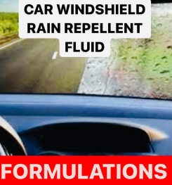 CAR WINDSHIELD RAIN REPELLENT FLUID FORMULATION AND PRODUCTION PROCESS