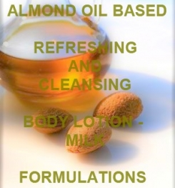 Almond Oil Based Refreshing And Cleansing Body Lotion - Milk Formulation And Production