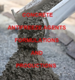 CONCRETE ANTIFREEZE AGENT FORMULATION AND PRODUCTION PROCESS