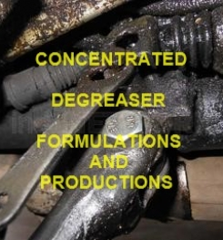 CONCENTRATED DEGREASER FORMULATION AND PRODUCTION PROCESS