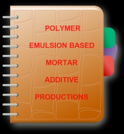 Polymer Emulsion Based Mortar Additive Formulation And Production