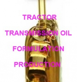 TRACTOR TRANSMISSION OIL FORMULATION AND PRODUCTION PROCESS