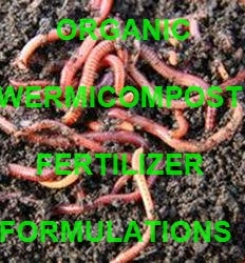 ORGANIC WERMICOMPOST FERTILIZERS FORMULATIONS AND MANUFACTURING PROCESS