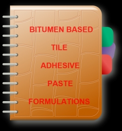 Bitumen Based Tile Adhesive Paste Formulation And Production