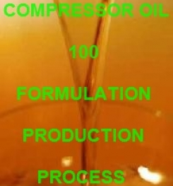 COMPRESSOR OIL 100 FORMULATION AND MANUFACTURING PROCESS