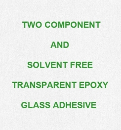 Two Component And Solvent Free Transparent Epoxy Glass Adhesive Formulation And Production