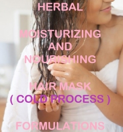 Herbal Moisturizing And Nourishing Hair Mask ( Cold Process ) Formulation And Production