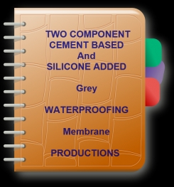 Two Component Cement Based And Silicone Added Grey Waterproofing ( Water Insulation ) Membrane Formulation And Production