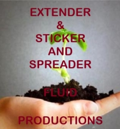 EXTENDER & STICKER AND SPREADER FLUID FORMULATIONS AND PRODUCTION PROCESSES