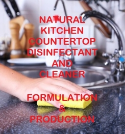 Natural Kitchen Countertop Disinfectant And Cleaner Formulation And Production Process