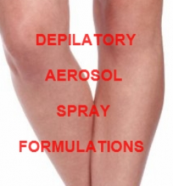 DEPILATORY AEROSOL SPRAY FORMULATIONS AND PRODUCTION PROCESS