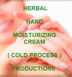 Herbal Hand Moisturizing Cream ( Cold Process ) Formulation And Production