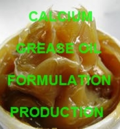 CALCIUM LUBRICATING GREASE OIL FORMULATION AND PRODUCTION PROCESS